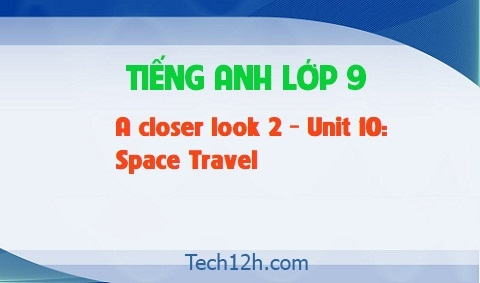 A closer look 2 - Unit 10: Space Travel