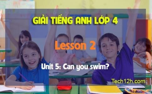 Unit 5: Can you swim? - Lesson 2