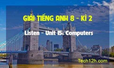 Listen - Unit 15: Computers