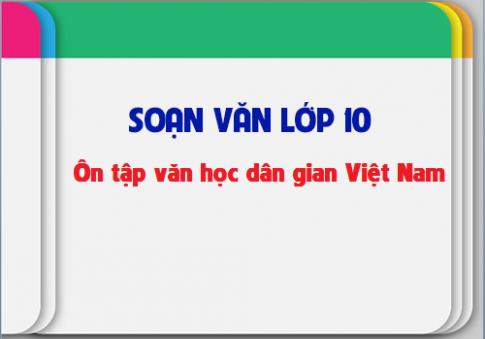 Soạn văn bài: Ôn tập văn học dân gian Việt Nam