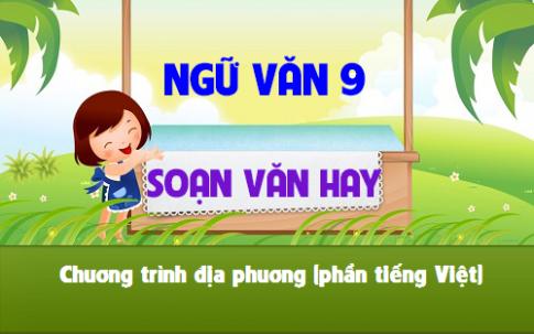 Soạn văn bài: Chương trình địa phương (phần tiếng Việt)